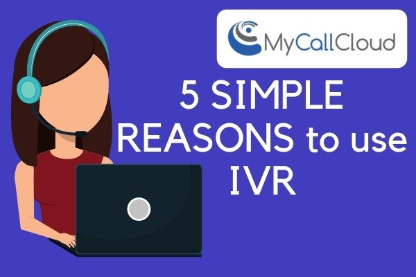 5 reasons to use ivr
