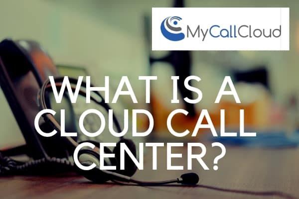 What is cloud call center