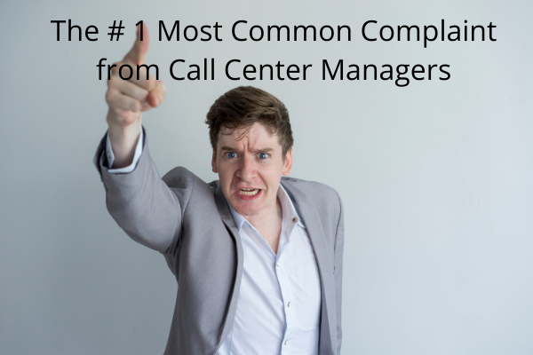 The #1 Most Common Complaint from Call Center Managers